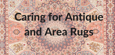 Caring for Antique and Area Rugs